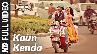 Kaun Kenda Hai Full Video Song (HD) By Sonu Nigam | Bittoo Boss | Feat. Pulkit Samrat, Amita Pathak