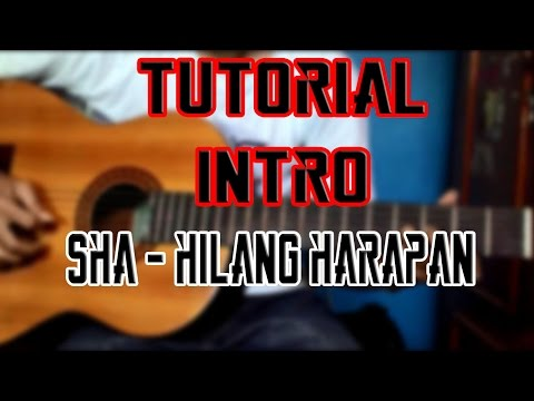 Gitar Tutorial || Intro Hilang harapan - Stand Here Alone