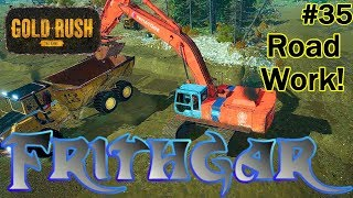 Let's Play Gold Rush The Game #35: More Road Work!