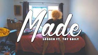 Made - Skooch ft. Tay Baily [Music Video by MagikarpUsedFly]