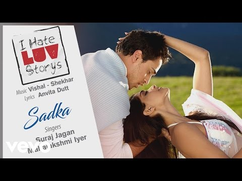 Sadka - Official Audio Song | I Hate Luv Storys| Vishal Shekhar | Anvita Dutt