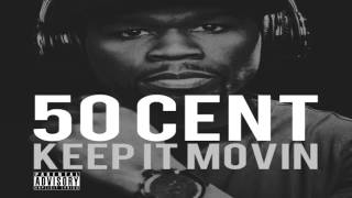 Watch 50 Cent Keep It Movin video