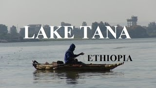 Tana Lake, Ethiopia and It's Islands - Part 6