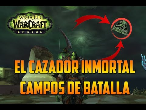 WORLD OF WARCRAFT : LEGION | EL CAZADOR INMORTAL - CAMPOS DE BATALLA