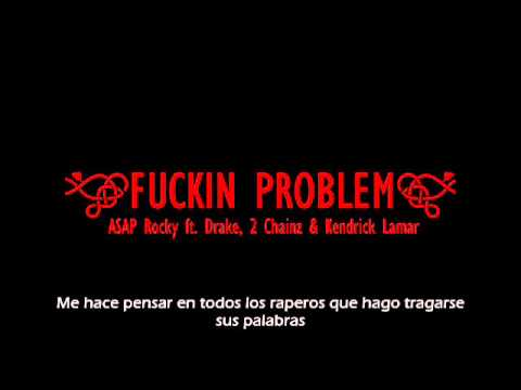Fucking Problem (subtitulada En Español) - A$ap Rocky, Drake, Kendrick Lamar Y 2 Chainz video