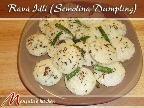 Rava Idli (Semolina Dumplings) Indian Cuisine Recipe by Manjula