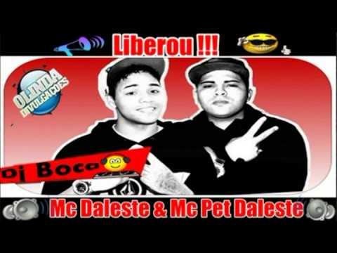 Mc Daleste E Pet Daleste - Liberou (DJ BOCA PRODUÇÕES) 2014