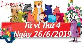 Xem tử vi hàng ngày - Tử vi Thứ 4 ngày 26 tháng 6 năm 2019 của 12 con giáp