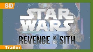 Star Wars: Episode III - Revenge of the Sith (2005) Trailer