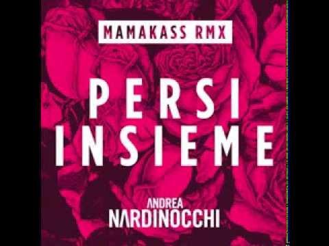 Andrea Nardinocchi – Persi Insieme (Mamakass Remix-Rework)