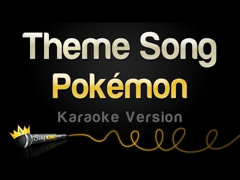 Pokémon - Theme Song (Karaoke Version)