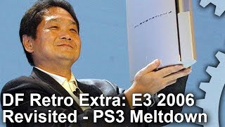 DF Retro Extra: Sony at E3 2006 - PlayStation 3's Darkest Hour Revisited