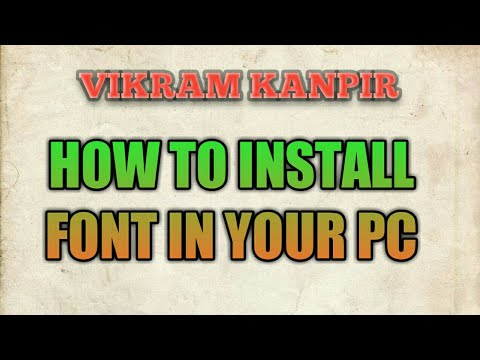 How to chang Font ,load any font in computer,load hindi font in my computer,wright hindi