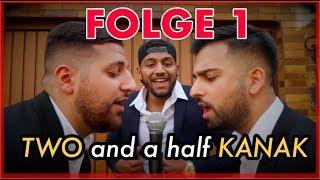 """TWO and a half KAN*AK   Folge 1 - """"DER HALBE BRUDER"""""""