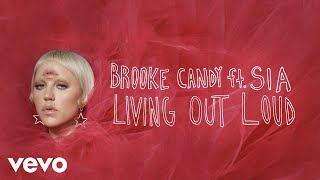 Brooke Candy - Living Out Loud (Audio) ft. Sia