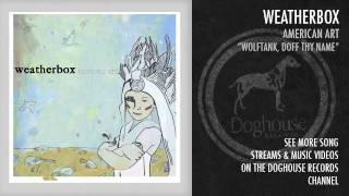 Watch Weatherbox Wolftank Doff Thy Name video