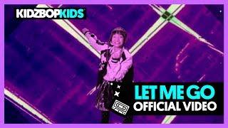 KIDZ BOP Kids- Let Me Go (Official Music Video)