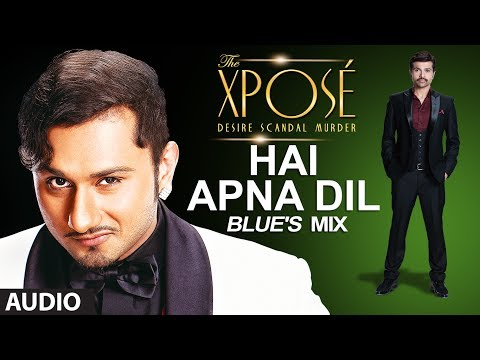 The Xposé | Hai Apna Dil (Blue's Mix) | Himesh Reshammiya | Yo Yo Honey Singh klip izle