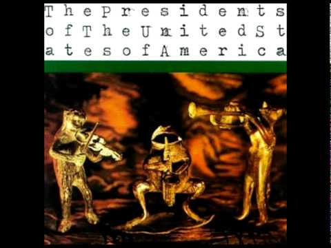 Presidents Of The United States Of America - We