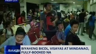 SAKSI: Biyaheng Bicol, Visayas at Mindanao, fully-booked na