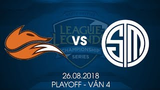 [26.08.2018] FOX vs TSM [LCS NA Hè 2018][Playoffs][Ván 4]