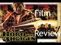 Hobo with a Shotgun - Film Review Gwain30