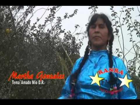 AMADO MIO MARTHA GONZALES RANRAPRODUCCIONES