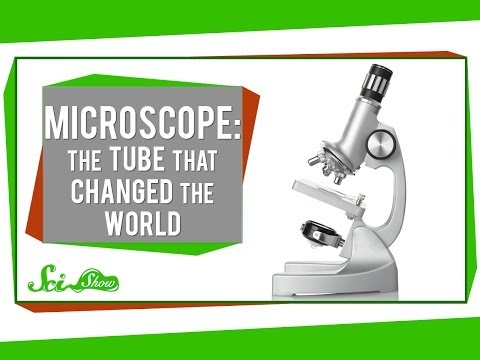 Microscope: The Tube That Changed the World