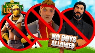 If BOYS were BANNED from FORTNITE!