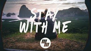 ayokay - Stay With Me (Lyrics) ft. Jeremy Zucker