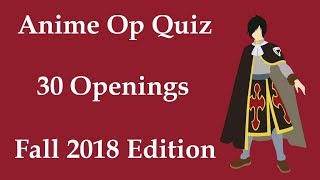Anime Opening Quiz - 30 Openings (Easy - Hard) [Fall 2018 Edition]