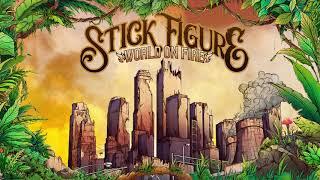 Stick Figure 34 World On Fire 34 Feat Slightly Stoopid