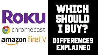 Streaming Devices Comparison - Roku vs Fire TV vs Chromecast - Which Streaming Player is Best?