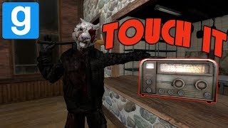 Touch the radio... | Gmod Slashers Gamemode