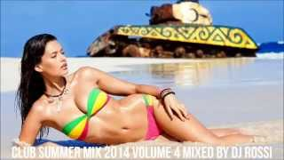 ★Vol.4★ Club Summer Mix 2014 ★ Ibiza Party Mix Dutch House Music Megamix Mixed By DJ Rossi