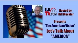 TLBTV: The American Vision - 9/11 Not About the Past ... About the Future