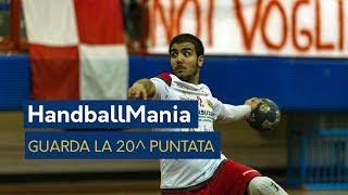 HandballMania - 20^ puntata [21 febbraio]