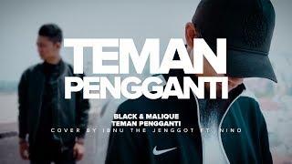 Black & Malique - Teman Pengganti [MUSIC VIDEO] cover by Ibnu The Jenggot & Nino