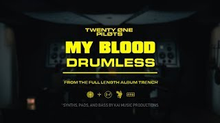 My Blood Drumless With Vocals and E-perc - twenty one pilots
