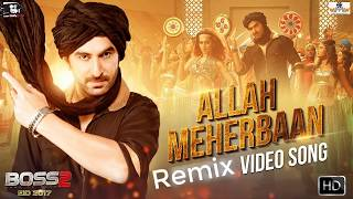 Allah Meherbaan  Remix Video Song  By Boss 2  DJ Chetas