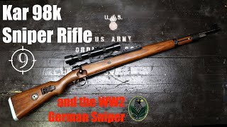 The Kar98k Sniper Rifle and the WW2 German Sniper