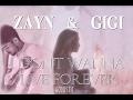 ZIGI I Don T Wanna Live Forever Acoustic Video Zayn Gigi mp3