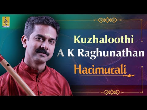 Kuzhaloothi A Carnatic Flute Concert By A.K.Raghunadhan