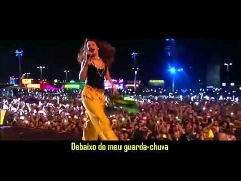 Rihanna   Umbrella Legendado Tradução Live At Rock In Rio 2015