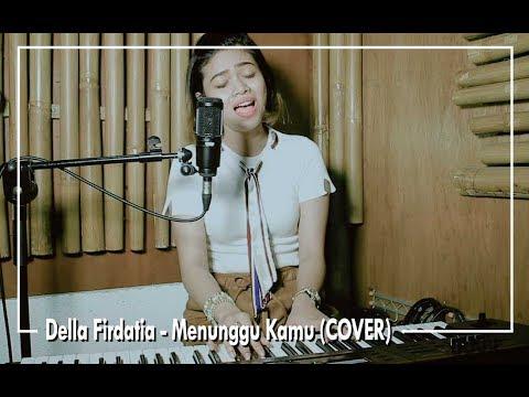 Anji - Menunggu Kamu (COVER) by Della Firdatia