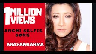 download lagu Anaya Brahma's New Bodo Song Angni Selfie gratis