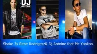 Shake 3x Rene Rodrigezz & Dj Antoine feat Mc Yankoo (HQ)