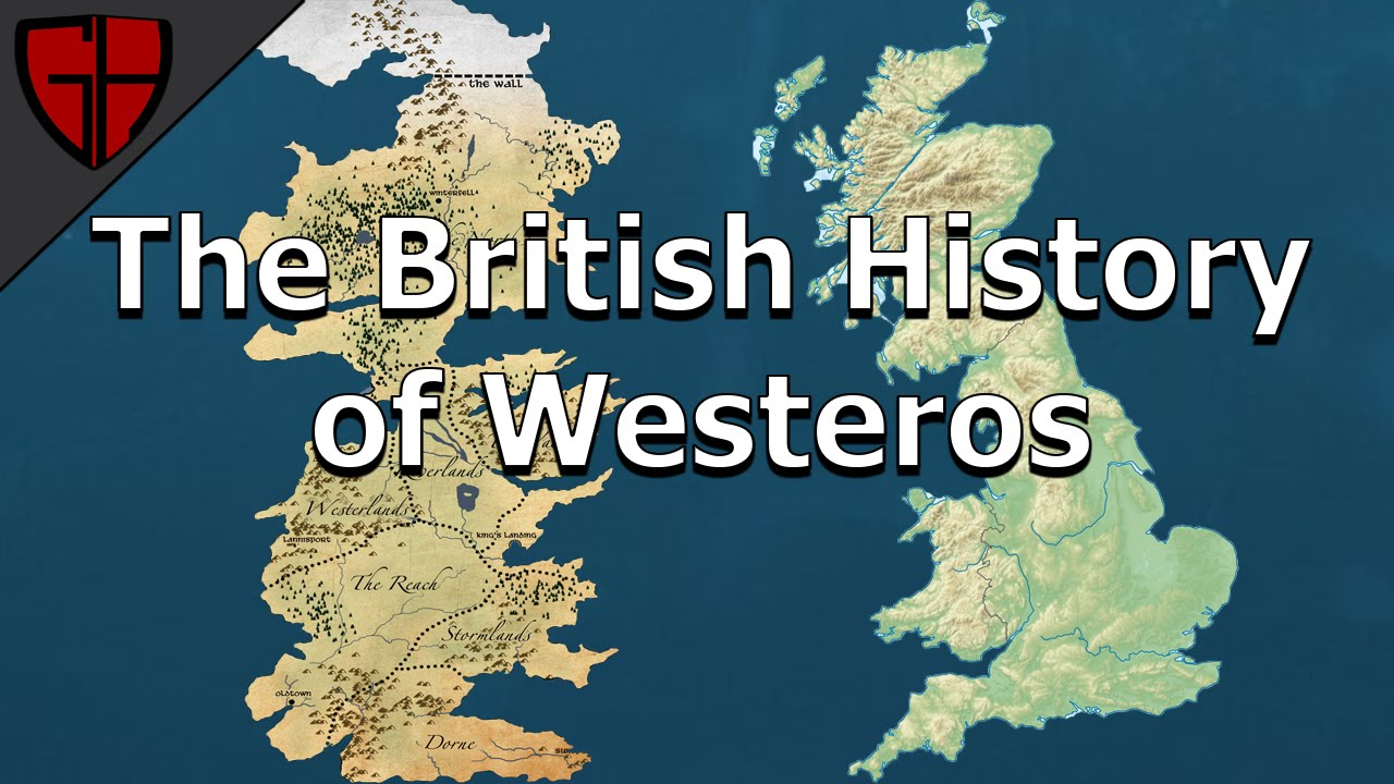 The British History Of Westeros Casual Historian Youtube
