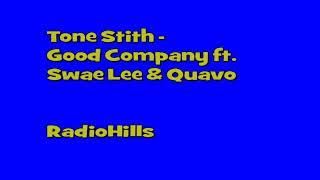 Tone Stith - Good Company ft. Swae Lee Quavo