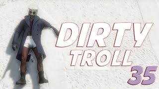 GTA ONLINE - DIRTY TROLL 35 - (GTA V ONLINE)